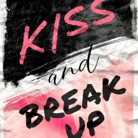 Kiss and Break Up- Ella Fields